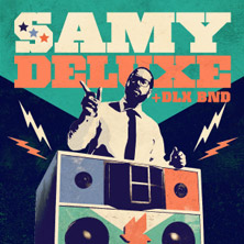 SAMY DELUXE + DLX BND - Zusatzshow