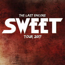 Sweet: The Last Encore Tour 2017