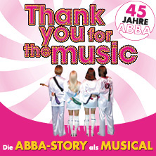 Thank you for the music - Die ABBA-Story als Musical