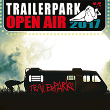 Trailerpark Open Air 2017 in NÜRNBERG, 02.09.2017 - Tickets -