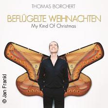 Karten für Thomas Borchert - Beflügelte Weihnachten in Mainz
