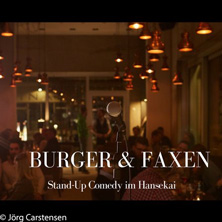 Karten für Burger & Faxen im Hansekai Hamburg in Hamburg