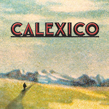 Calexico in HAMBURG * Grosse Freiheit 36