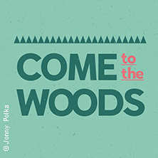 Come To The Woods 2018 Tickets