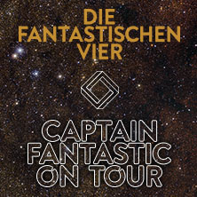 Die Fantastischen Vier: Captain Fantastic On Tour in NEU-ULM * ratiopharm arena,