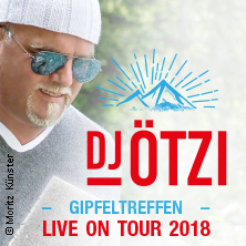 Schlager: Dj Ötzi: Gipfeltreffen - Das Große Bergfest - Live On Tour 2018 Karten