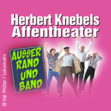 Herbert Knebels Affentheater: Außer Rand und Band in MÜNSTER * Congress-Saal Messe+Congress Centrum Halle Münsterland,