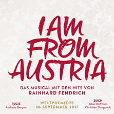 I am from Austria - Raimund Theater Wien