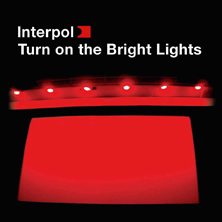 Interpol: Turn on the bright lights 2017