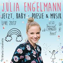 Julia Engelmann: Jetzt, Baby - Poesie und Musik