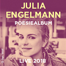Julia Engelmann: Poesiealbum – Live 2018 in Ingolstadt, 26.09.2018 - Tickets -
