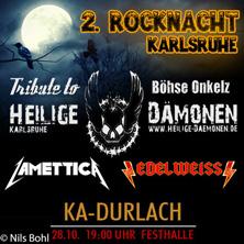 2. Karlsruher Rocknacht - Mit Edelweiss, Lamettica Und Heilige Dämonen Tickets