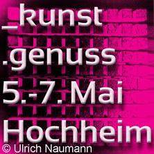 _Kunst.Genuss 2017 - Ulrich Naumann in HOCHHEIM * ART2you,