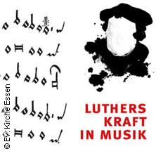 Karten für Luthers Kraft in Musik - Festkonzert zum Reformationstag in Essen in Essen