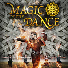 Magic Of The Dance - 2018 - Zusatztermin !!! in Berlin, 22.02.2018 - Tickets -