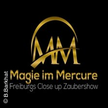 Magie im Mercure - Freiburger Zaubertage in FREIBURG * Hotel Mercure am Münster,