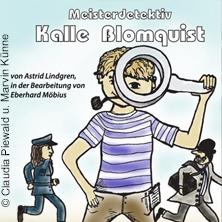 Meisterdetektiv Kalle Blomquist - Theater PUR Norderstedt in NORDERSTEDT * Kulturwerk am See,