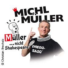 Michl Müller: Müller... Nicht Shakespeare! Tickets