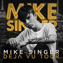 Mike Singer: Deja Vu - Tour 2018 in GIESSEN * Admiral Music Lounge,