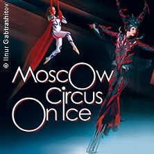 Tanz: Moscow Circus On Ice - Tour 2017/-18 Karten