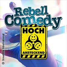 Rebellcomedy: Hoch Ansteckend - Die Ultimative Jubiläumsshow Tickets