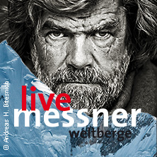 Reinhold Messner: Weltberge M4 - Die Vierte Dimension Tickets