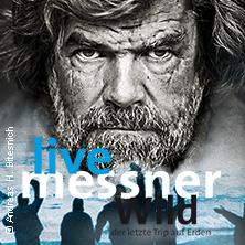 Musical & Show: Reinhold Messner: Wild - Der Letzte Trip Auf Erden Karten