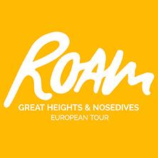 Roam & Great Heights & Nosedives