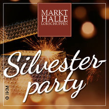 Silvester Gala-Party Lokschuppen Tickets