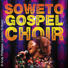 Soweto Gospel Choir: Freedom Tour 2018 in ASCHAFFENBURG * Stadthalle am Schloss - Kirchner Saal,