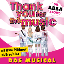 Thank you for the music - Die ABBA-Story als Musical in REGENSBURG * Audimax,