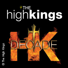 The High Kings: Decade Tour 2018 in KARLSRUHE * Tollhaus,