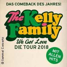 The Kelly Family: Das Comeback des Jahres - We Got Love - Die Tour 2018 in REGENSBURG * Donau-Arena,