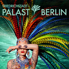 Friedrichstadt-Palast THE ONE Grand Show in Berlin, 22.05.2018 -
