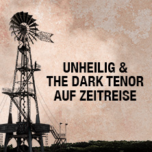Unheilig & The Dark Tenor Auf Zeitreise Tickets