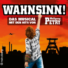 Wahnsinn! Das Musical mit den Hits von Wolfgang Petry in MÜNCHEN * Deutsches Theater,