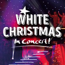 White Christmas in Concert! in OLDENBURG * Große EWE ARENA Oldenburg,