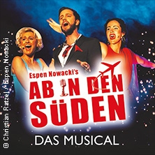 Ab in den Süden - Das Musical in BALLENSTEDT * Schlosstheater Ballenstedt,