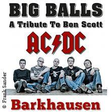 Big Balls - A Tribute To Bon Scott in PORTA WESTFALICA * Schützenhaus Porta Westfalica-Barkhausen,