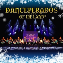 Danceperados of Ireland: Spirit of Irish Christmas Tour