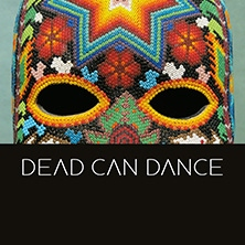 Dead Can Dance in Berlin, 16.05.2019 - Tickets -