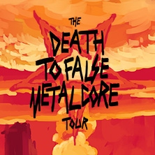 The Death To False Metalcore Tour