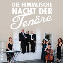 Die himmlische Nacht der Tenöre - Jubiläumstournee - 15 Jahre Klassik Live in BÜCKEBURG * Ev. Stadtkirche,