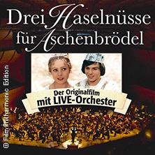Drei Haselnüsse Für Aschenbrödel - Der Originalfilm Mit Live-Orchester Tickets