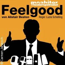 Feelgood von Alistair Beaton -Moabiter Theaterspektakel