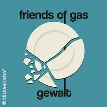 Friends of Gas + Gewalt in HAMBURG * Molotow
