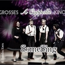 Grosses A Cappella Kino mit SomeSing