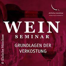 Grundlagen Weinseminar - Weinboutique & Weininstitut Ehrliche Münchner