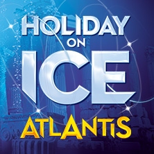 Holiday on Ice - ATLANTIS 2019 in Göttingen in GÖTTINGEN * Lokhalle Göttingen,