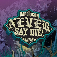 Impericon Never Say Die! in Berlin, 11.11.2018 - Tickets -